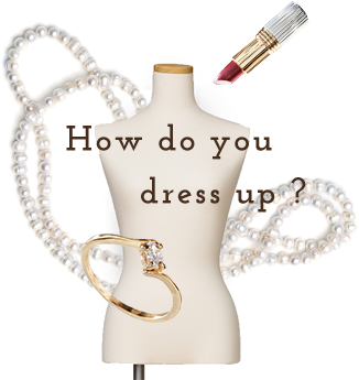 How do you dress up?